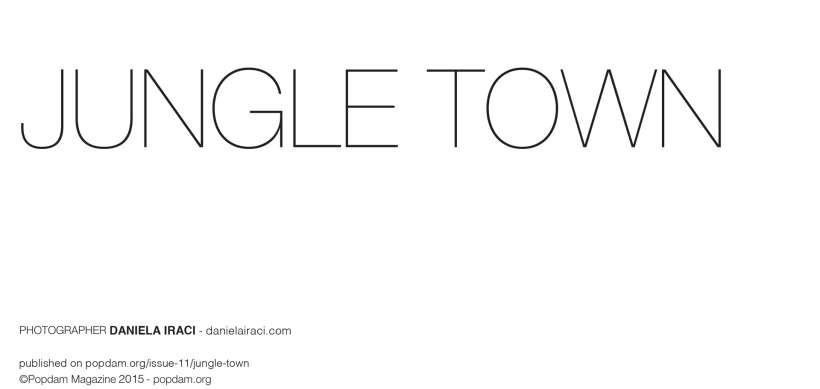 01-jungle-town-daniela-iraci-ph-popdam-magazine.jpg